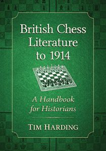 British Chess Literature to 1914 : A Handbook for Historians
