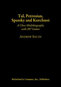 Tal, Petrosian, Spassky and Korchnoi : A Chess Multibiography with 207 Games