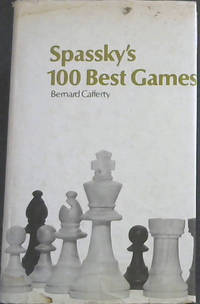Spassky's 100 Best Games, Bernard Cafferty, BT Batsford, 1972, ISBN 0-7134-0362-4.