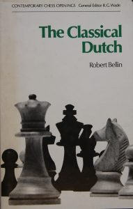 The Classical Dutch by IM Robert Bellin