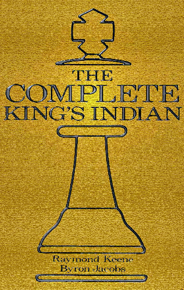The Complete King's Indian (1992 with Ray Keene)