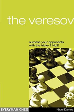 The Veresov. Everyman Chess. ISBN 9781857443356.