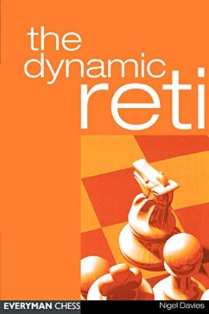 The Dynamic Reti. Everyman Chess. ISBN 9781857443523.