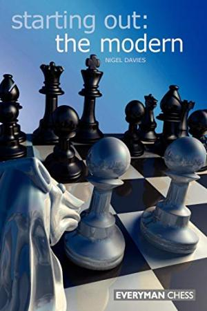 Starting Out: The Modern. Everyman Chess. ISBN 9781857445664.