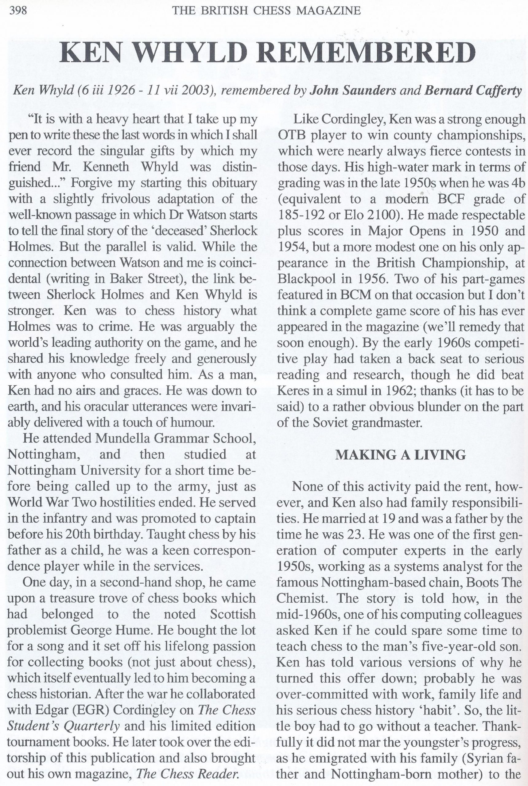 Ken Whyld Remembered from British Chess Magazine, Volume CXXIII (123), Number 8 (August), page 398 by Editor, John Saunders and Bernard Cafferty