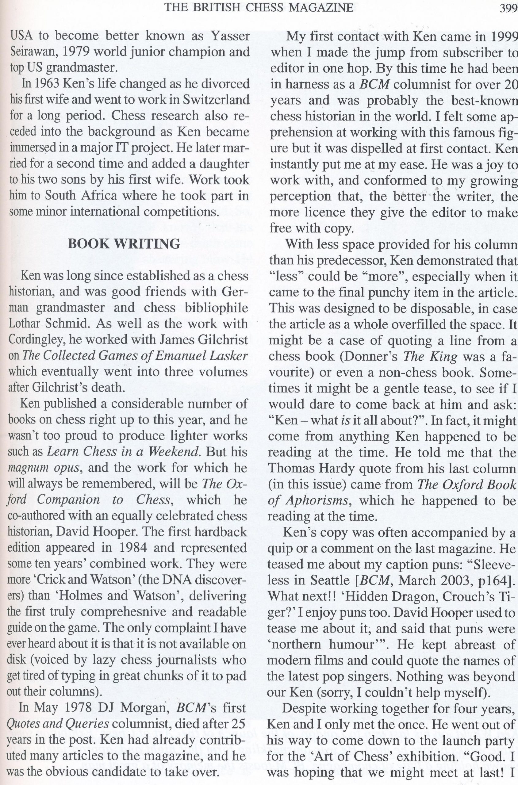 Ken Whyld Remembered from British Chess Magazine, Volume CXXIII (123), Number 8 (August), page 399 by Editor, John Saunders and Bernard Cafferty