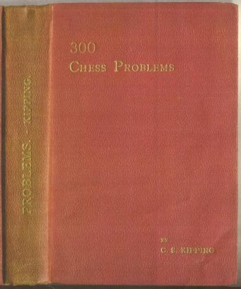 300 Chess Problems, CS Kipping, The Chess Amateur, Stroud, 1916