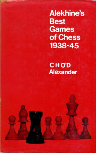 Alekhine's Best Games of Chess : 1938-45, CHO'D Alexander, G. Bell and Sons, 1966 ISBN 4-87187-827-9