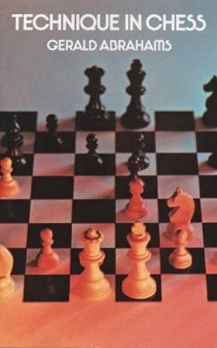 Technique in Chess, Gerald Abrahams, Dover, 1973, ISBN ISBN 13: 9780486229539