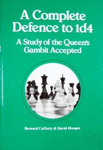 A Complete Defence to 1d4: A Study of the Queen's Gambit Accepted, Bernard Cafferty & David Hooper, Pergammon Press, ISBN 0-08-024102-6