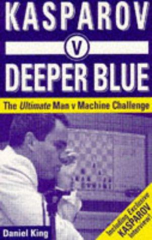 Kasparov v. Deeper Blue: The Ultimate Man v. Machine Challenge. Batsford. ISBN 0-7134-8322-9., 1997