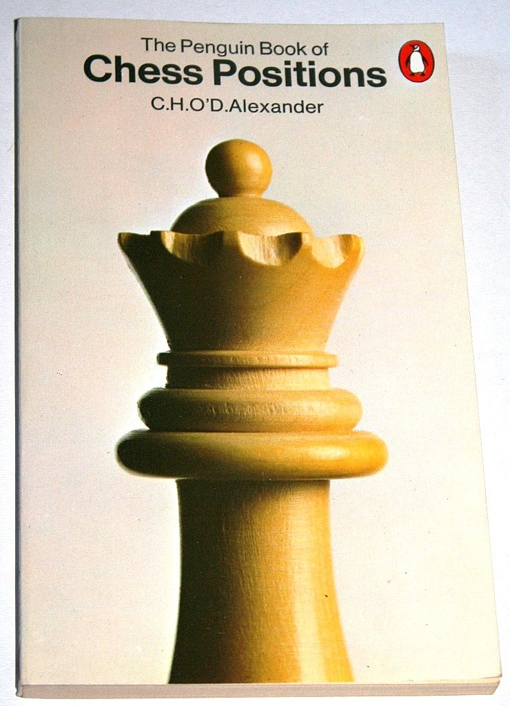 The Penguin Book of Chess Positions, CHO'D Alexander, Penguin, 1973