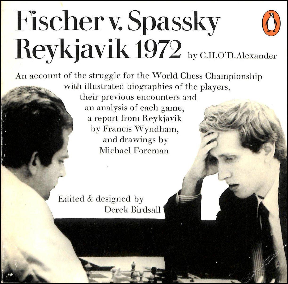 Fischer v. Spassky : Reykjavik 1972, CHO'D Alexander, Penguin, 1972
