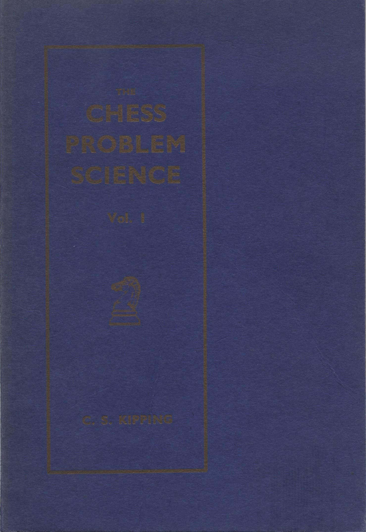 Chess Problem Science, CS Kipping, Whitehead & Miller, 1938