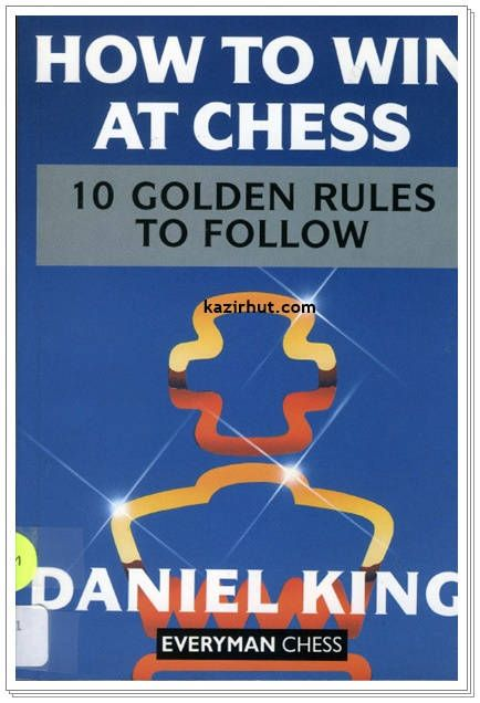 How to Win at Chess: The Ten Golden Rules (Cadogan Chess Books), 2000