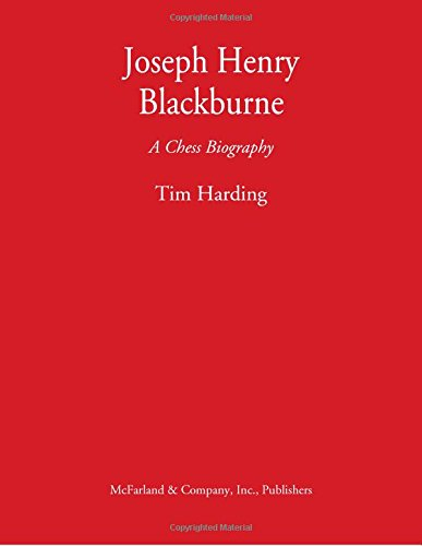 Joseph Henry Blackburne: A Chess Biography