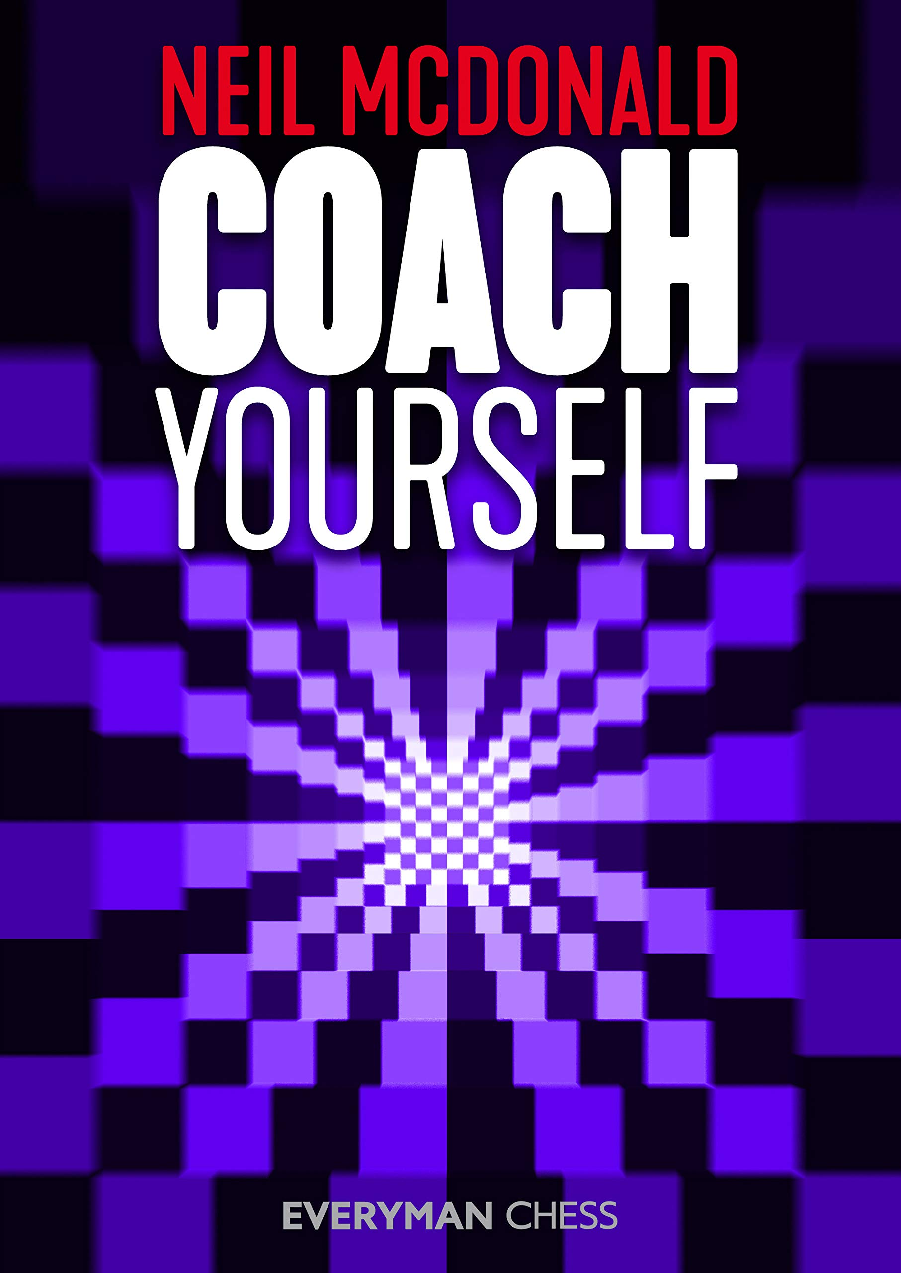 Coach Yourself : A Complete Guide to Self Improvement at Chess