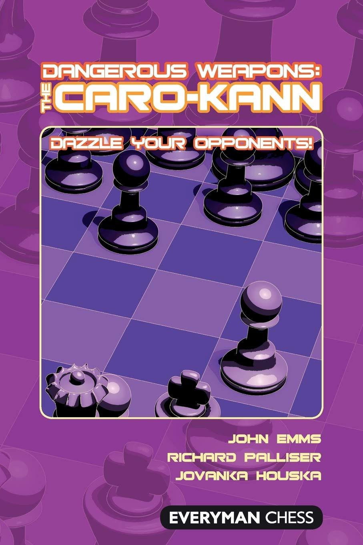 Dangerous Weapons  : The Caro-Kann, Everyman, 2010