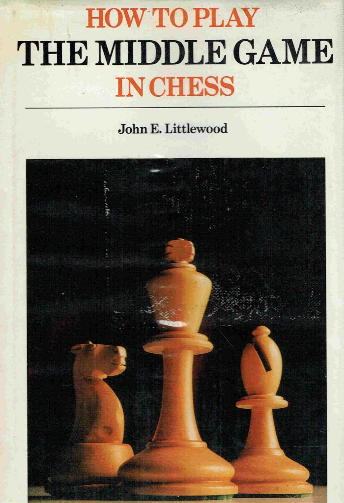 How to Play the Middle Game in Chess by John Littlewood, Collins, 1974