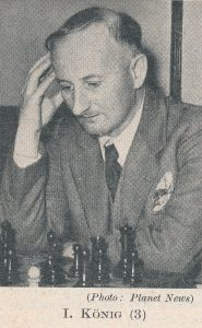 IM Imre (Mirko) König (2-ix-1901 9-ix-1992). Source : The Anglo-Soviet Radio Chess Match