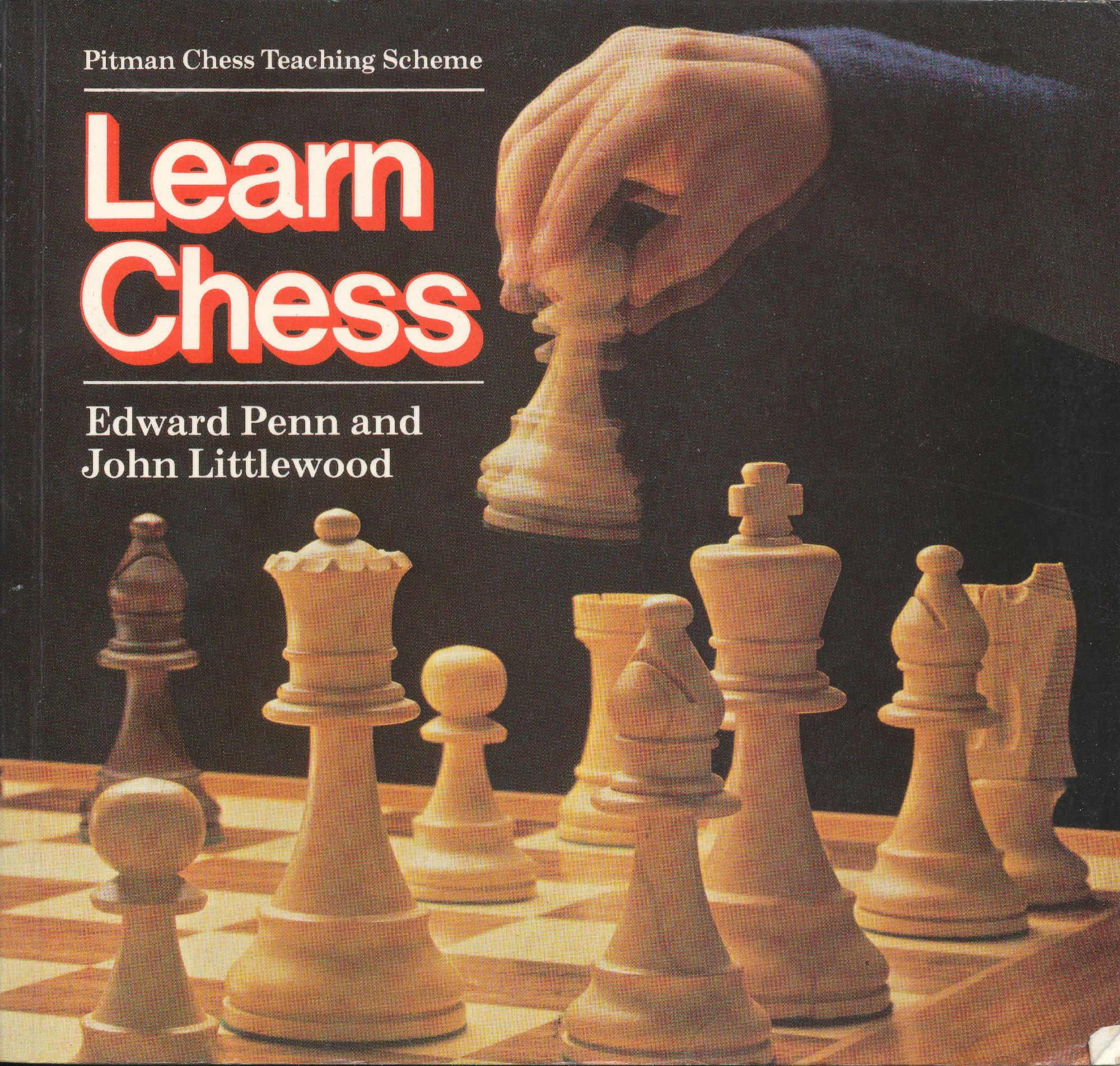 Learn Chess by Edward Penn and John Littlewood, Pitman House, 1980