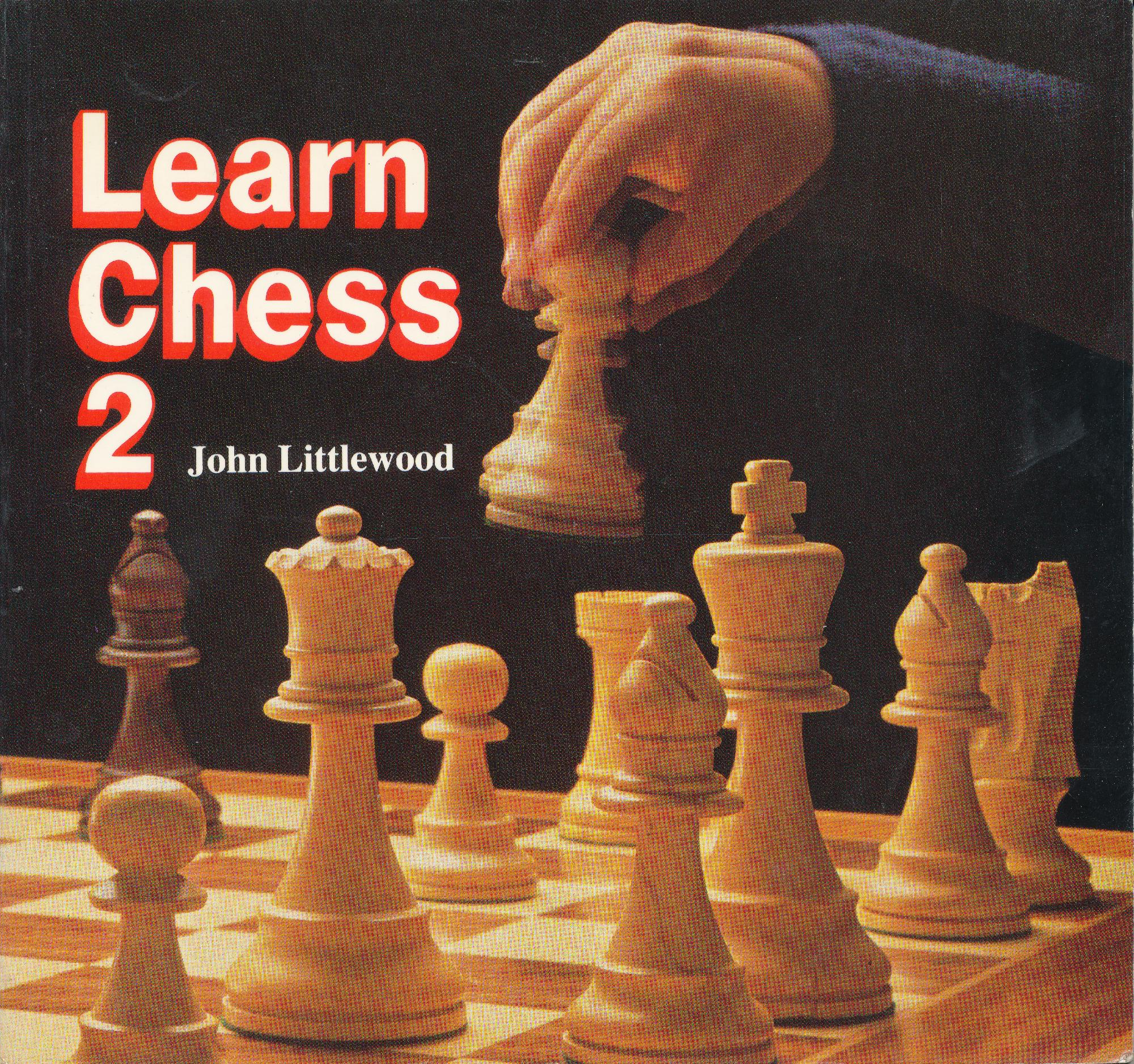 Learn Chess 2 by John Littlewood, Adam & Charles Black, 1984