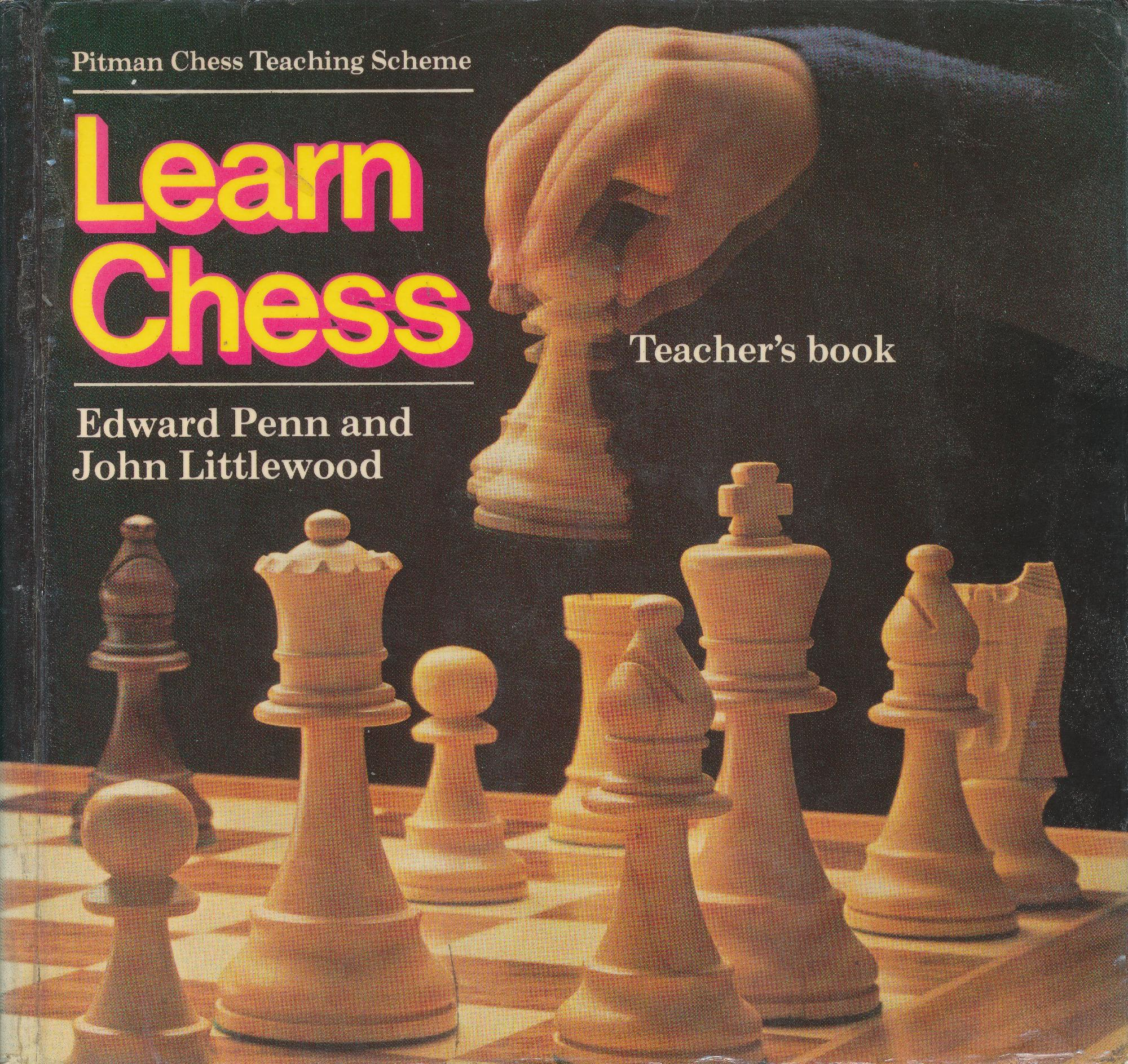 Learn Chess : Teacher's Book,  by Edward Penn & John Littlewood, Pitman House, 1980