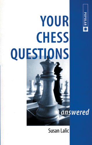 Your Chess Questions Answered by Susan Lalic,, 1999