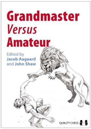 Grandmaster versus Amateur by John Shaw