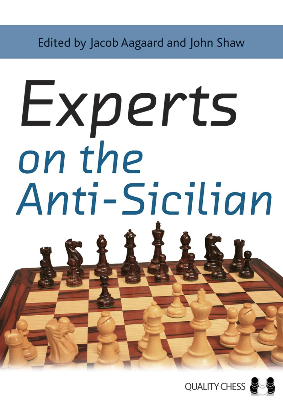 Experts on the Anti-Sicilian (Grandmaster Repertoire Series)