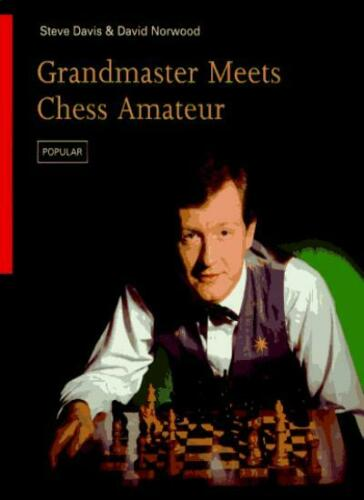 Grandmaster Meets Chess Amateur, Steve David and David Norwood, 1995