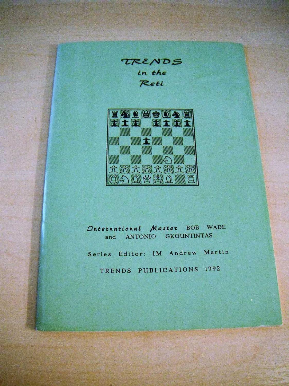 Trends in the Reti, Volume 1, RG Wade, 1992