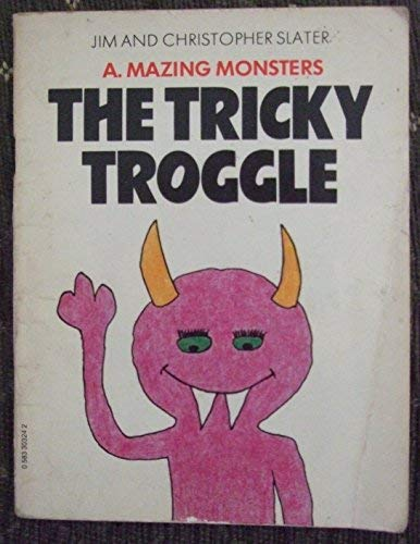 The Tricky Troggle, James and Christopher Slater