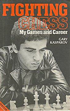 Fighting Chess, Kasparov and Wade, Harper Collins, 1983