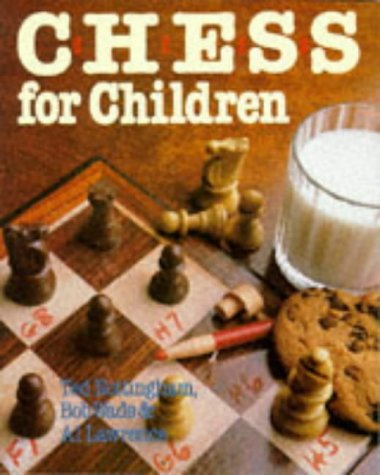 Chess for Children, Ted Nottingham and Bob Wade, Sterling Juvenile, 1996