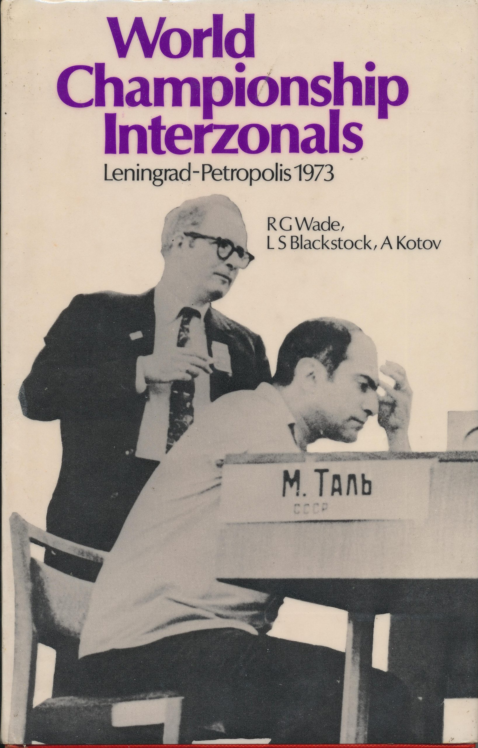World Championship Interzonals, Wade, Blackstock and Kotov, Batsford, 1974