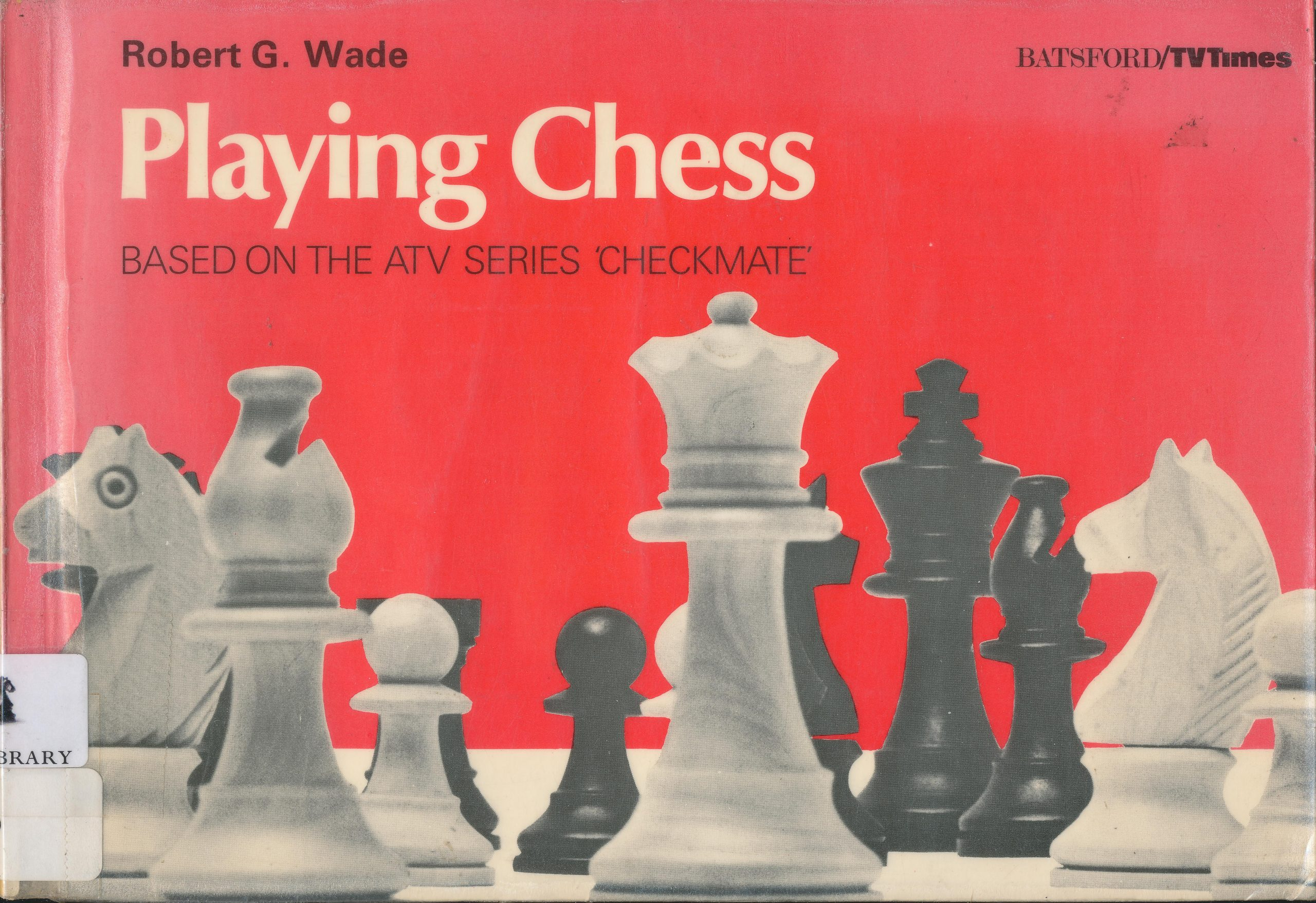 Playing Chess, RG Wade, Batsford/TVTimes, 1974
