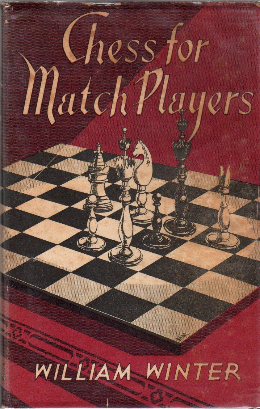Chess for Match Players, William Winter, Carroll & Nicholson, 1936