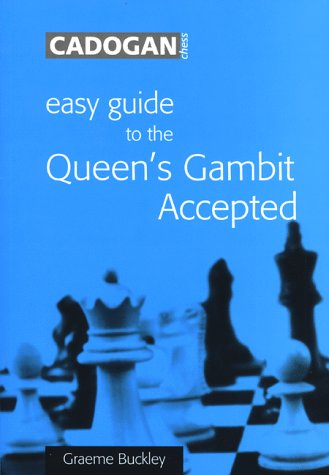 Easy Guide to the Queen's Gambit Accepted by Graeme Buckley