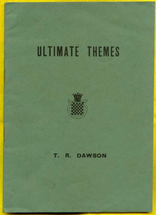 Ultimate Themes, TR Dawson, Chess Amateur, 1938
