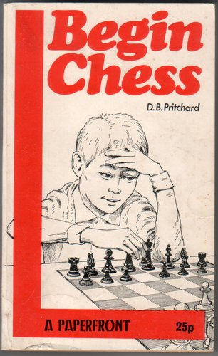 Begin Chess by David Brine Pritchard, Elliot Right Way Books, 1952