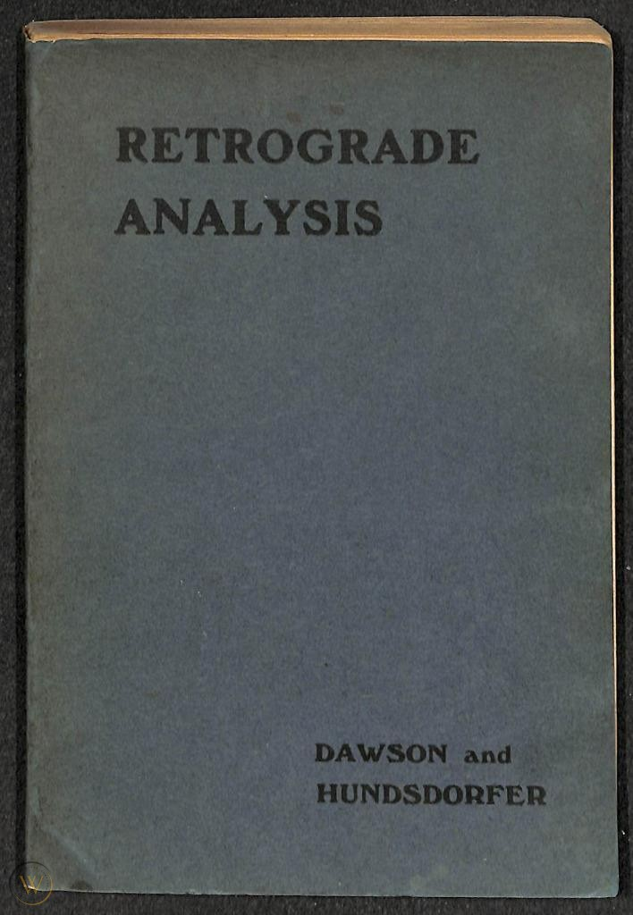 Retrograde Analysis, Thomas Dawson & Hundsdorfer, 1915