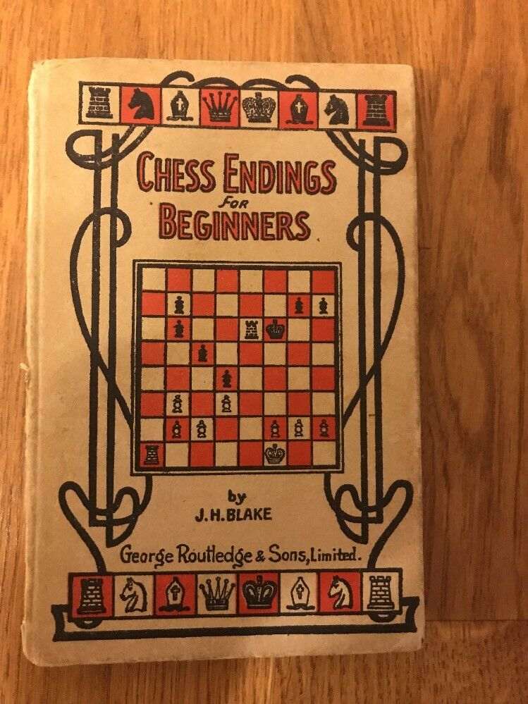 Chess Endings for Beginners, JH Blake, George Routledge First Edition (1900)