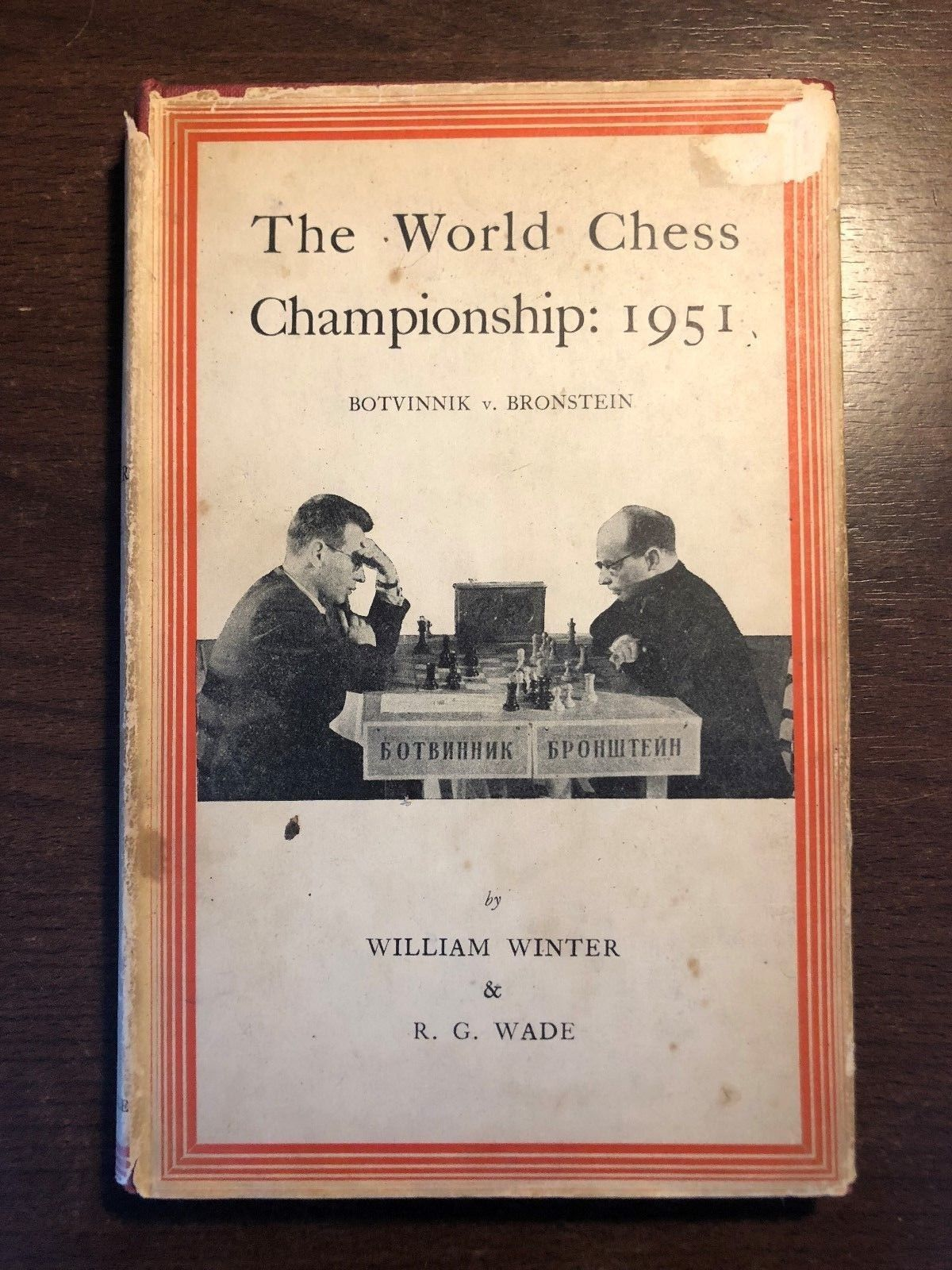 The World Chess Championship, W.Winter & RG Wade, Turnstille Press, 1951