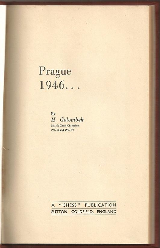 Prague 1946, H Golombek, CHESS, Sutton Coldfield, 1950