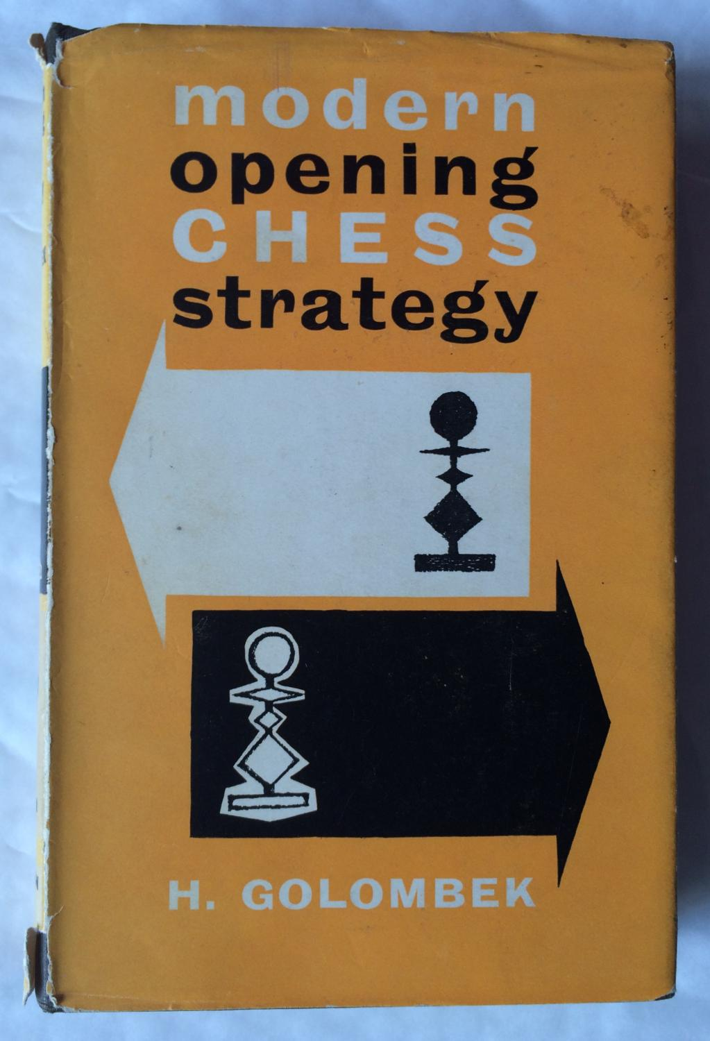 Modern Opening Chess Strategy, H, Golombek, Macgibbon & Kee, London (1960)