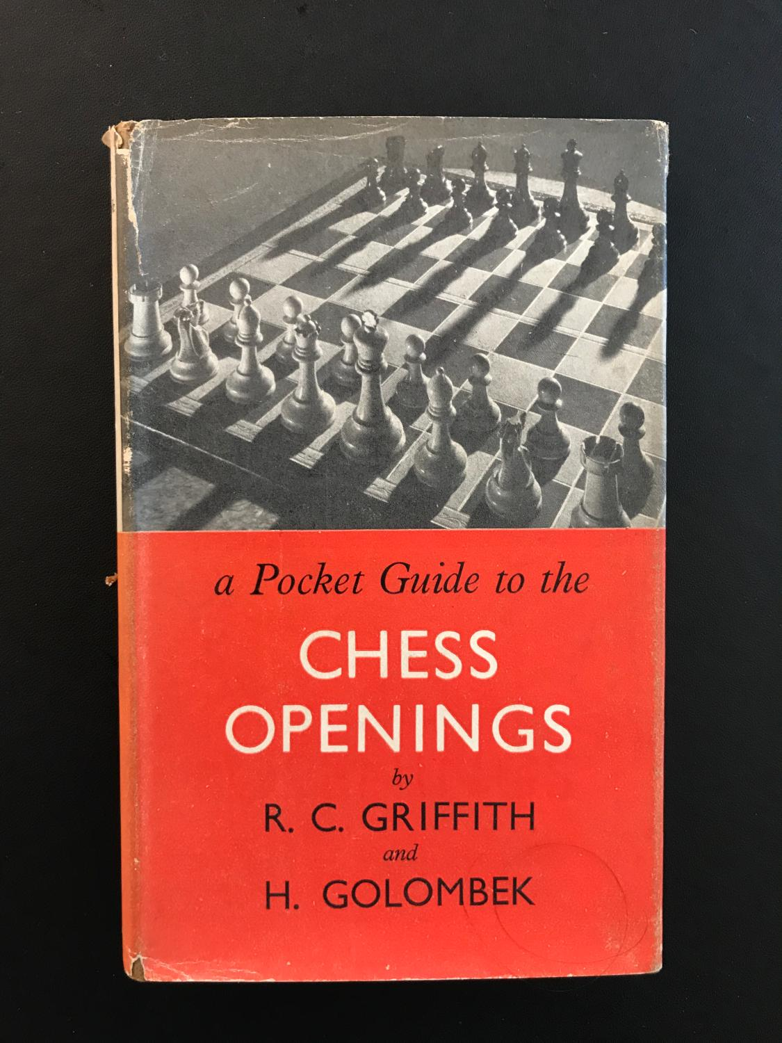 A Pocket Guide to the Chess Openings, RC Griffith and H Golombek Bell & Sons, 1949