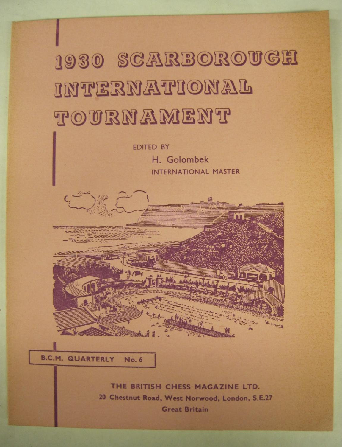 B.C.M. Quarterly, number 6: 1930 Scarborough International Tournament, Golombek, Harold, 1962.