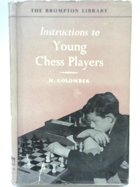 Instructions to Young Chess Players, Harry Golombek, The Brompton Library, 1966