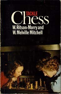 Tackle Chess by William Ritson-Morry & W Melville Mitchell